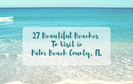 27 Beautiful Beaches to Visit in Palm Beach County