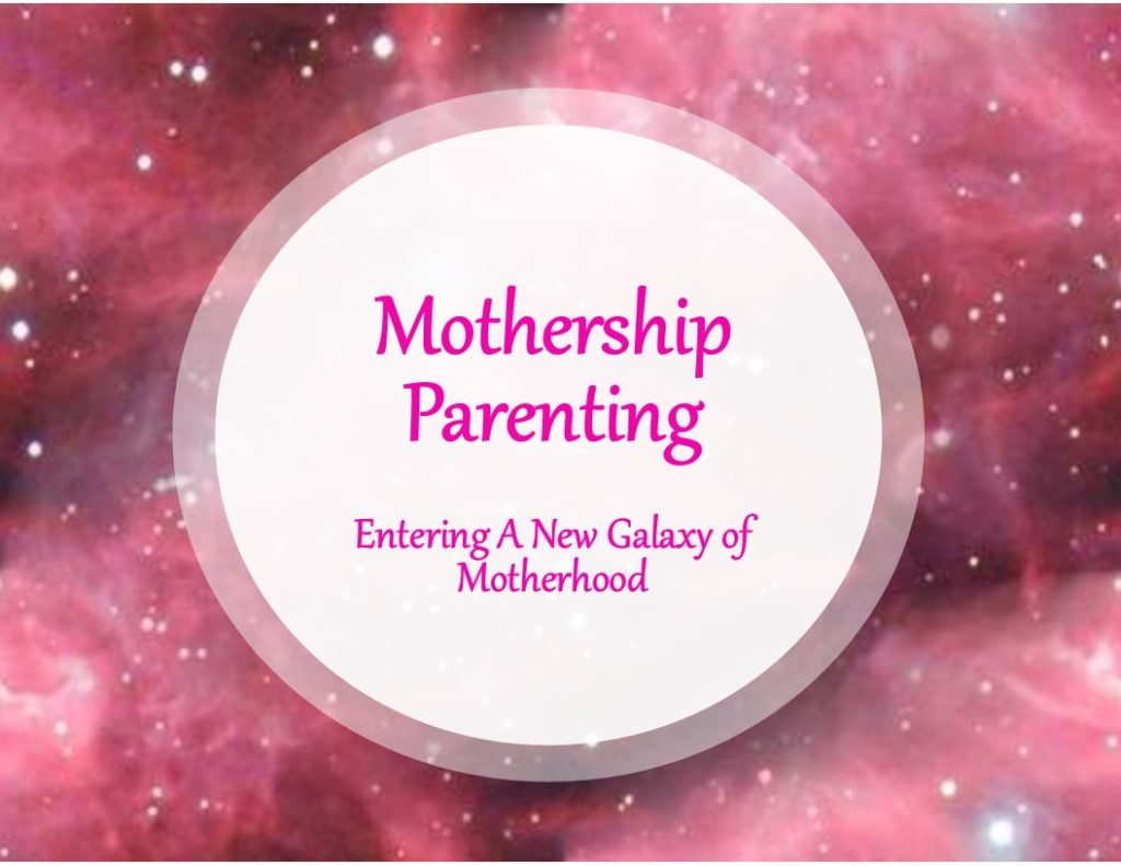 Goodbye Helicopter Parenting, Hello Mothership Parenting