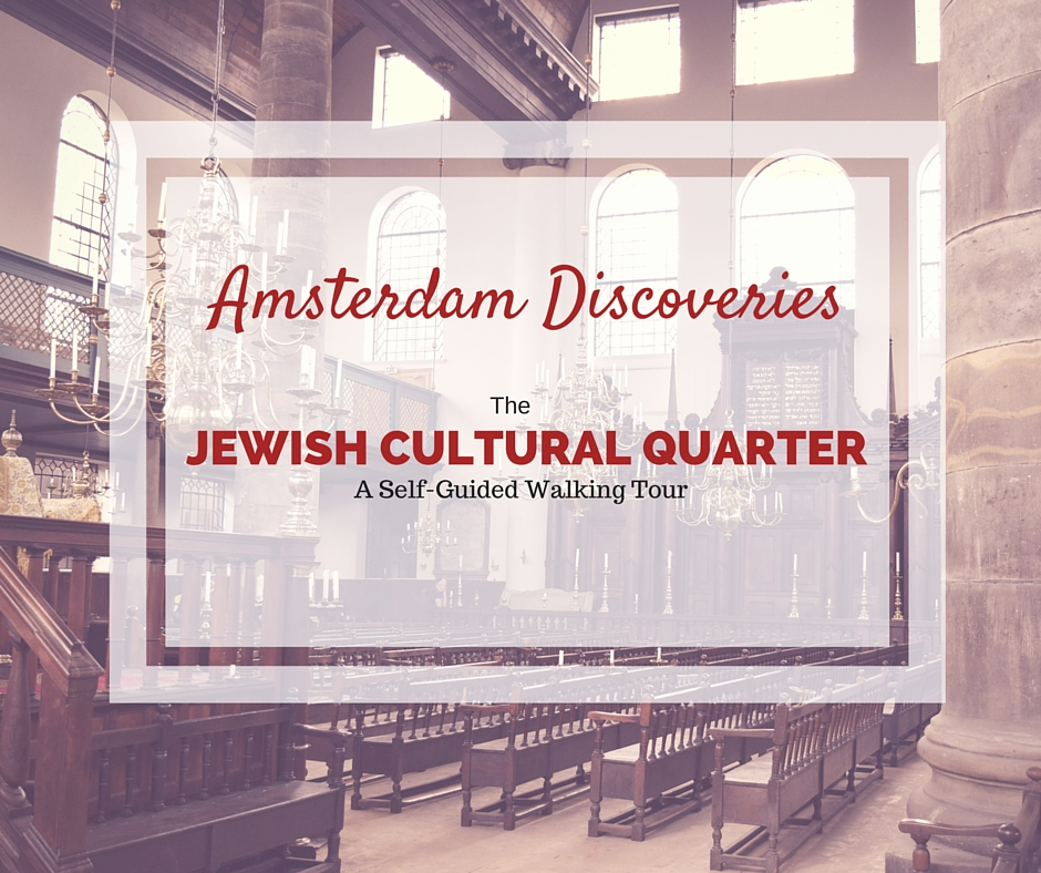 Amsterdam Discoveries:  The Jewish Cultural Quarter