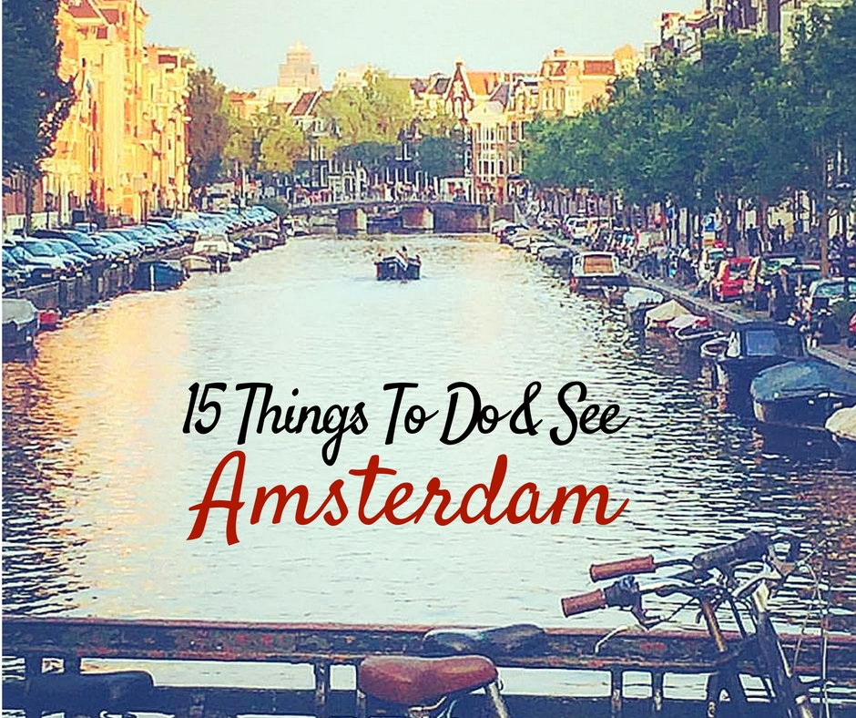 15 Things to See and Do In Amsterdam
