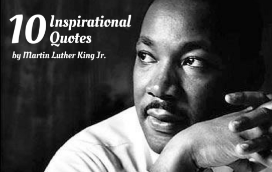 10 Inspirational Quotes by Martin Luther King Jr.
