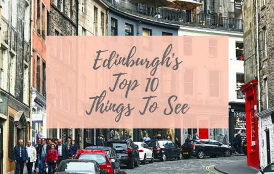 Edinburgh's Top 10 Places To See