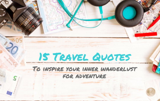 15 Travel Quotes To Inspire Your Inner Wanderlust For Adventure