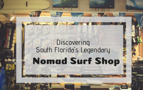 Discovering South Florida's Legendary Nomad Surf Shop