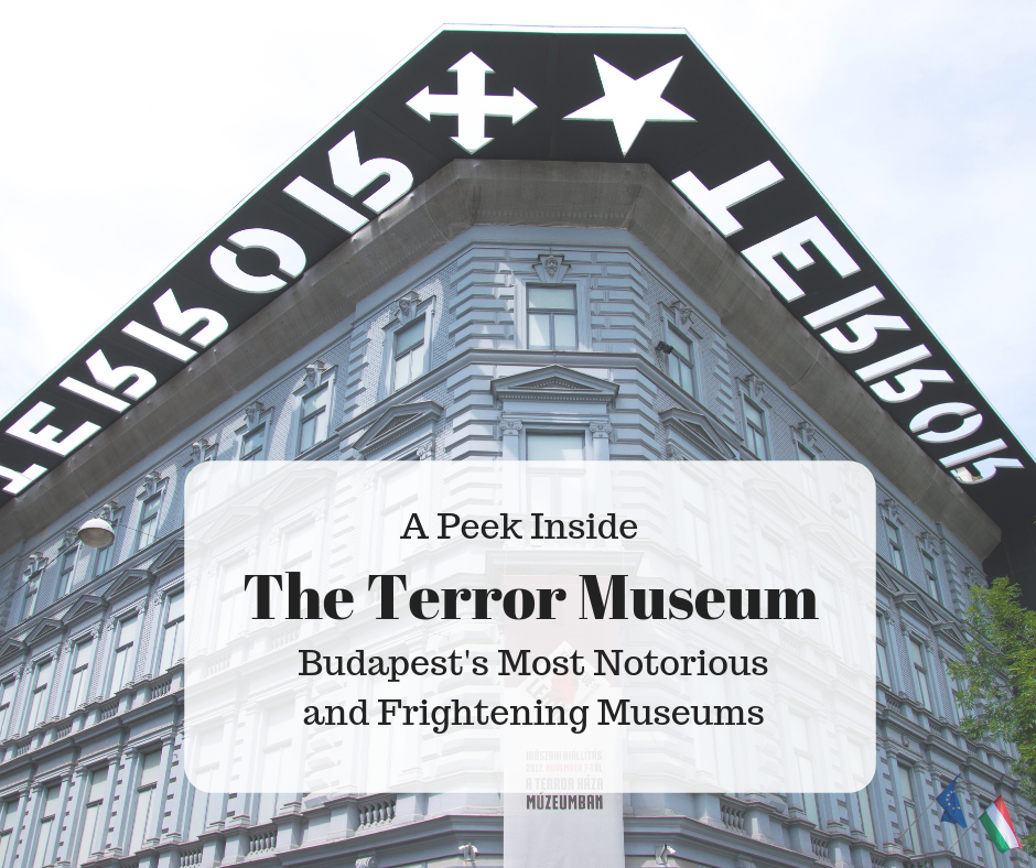 A Peek Inside The Terror Museum - One of Budapest's Most Notorious and Frightening Museums