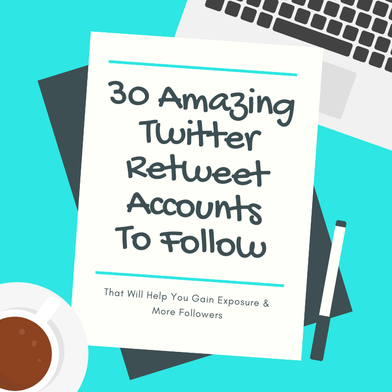 30 Amazing Twitter Retweet Accounts To Follow That Will Help You Gain More Exposure