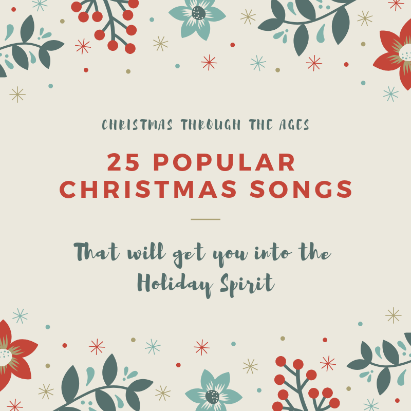 25 Popular Christmas Songs That Will Get You Into The Holiday Spirit