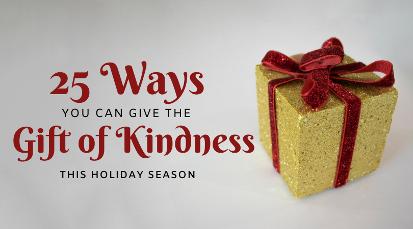 25 Ways You Can Give The Gift Of Kindness This Holiday Season