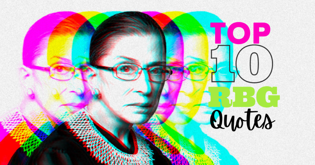 Top 10 Ruth Bader Ginsburg Quotes